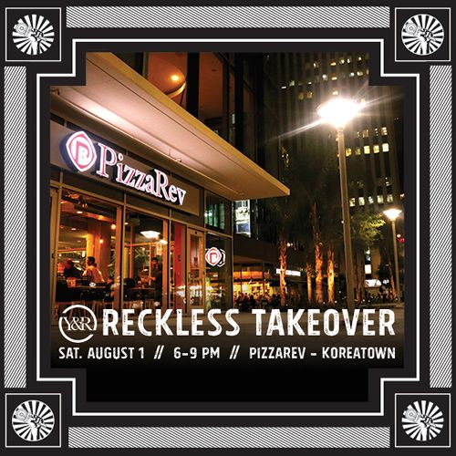 PizzaRev Hosts 'Reckless Takeover' on August 1 in Koreatown