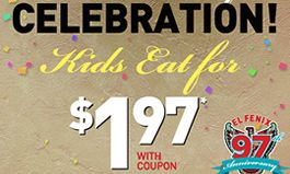 El Fenix Kicks Off 97th Anniversary Celebration with $1.97 Kids Deal