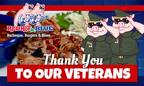 Veterans Day Celebrated for Three Days at Red Hot & Blue BBQ Restaurant Locations
