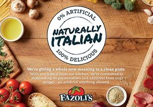Fazoli's Announces Removal of All Artificial Sweeteners, Flavors, Preservatives and Colors from Its Entire Food Menu