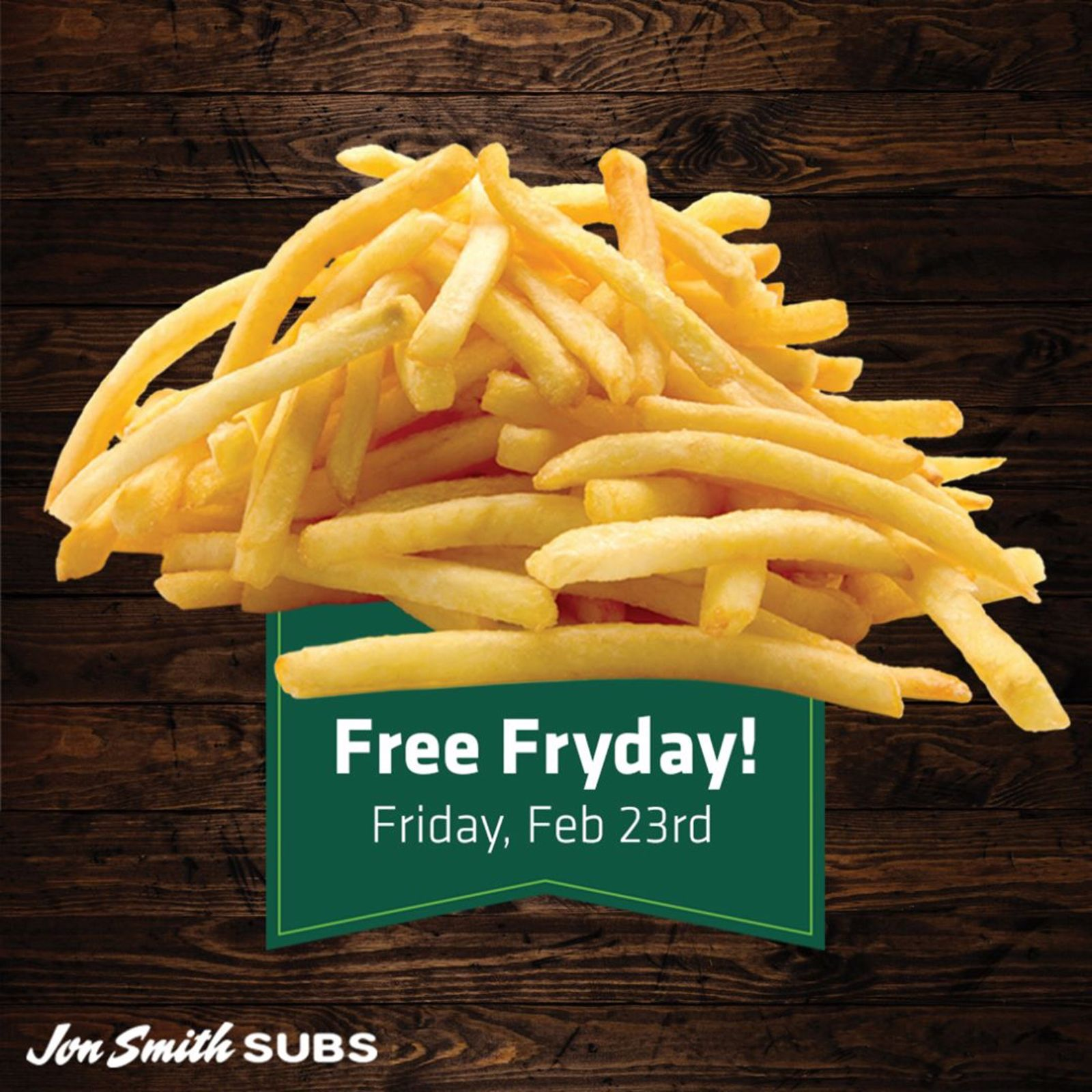 "Jon Smith Subs Offers Free French Fries on ""Fry Day"""