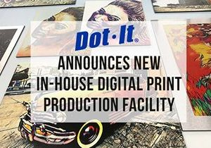 Dot It Announces New In-House Digital Print Production Facility