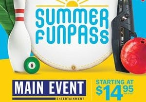 Create FUN Memories This Summer at Main Event Entertainment