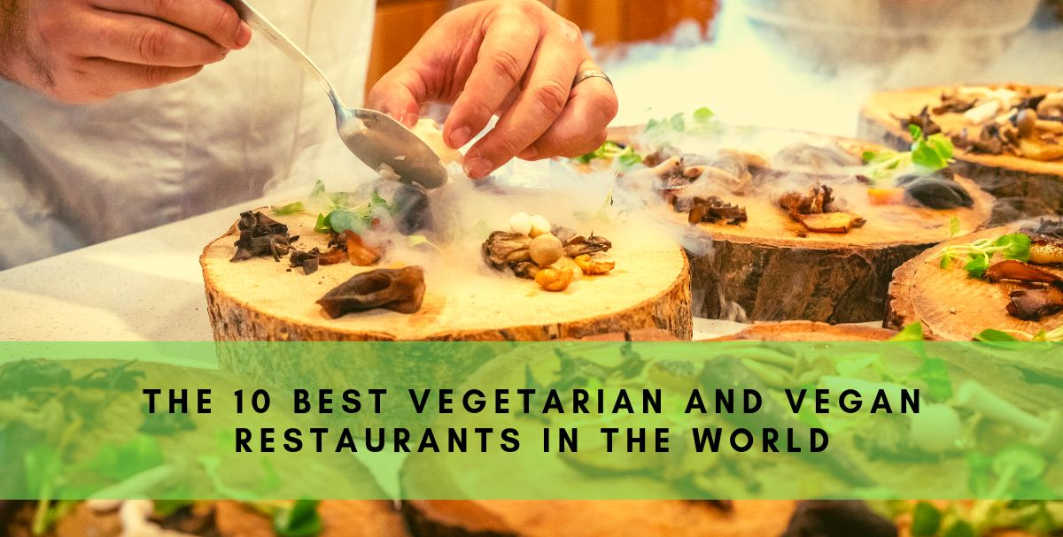 Caterquip Reveal (Probably) the 10 Best Vegetarian and Vegan Restaurants in the World
