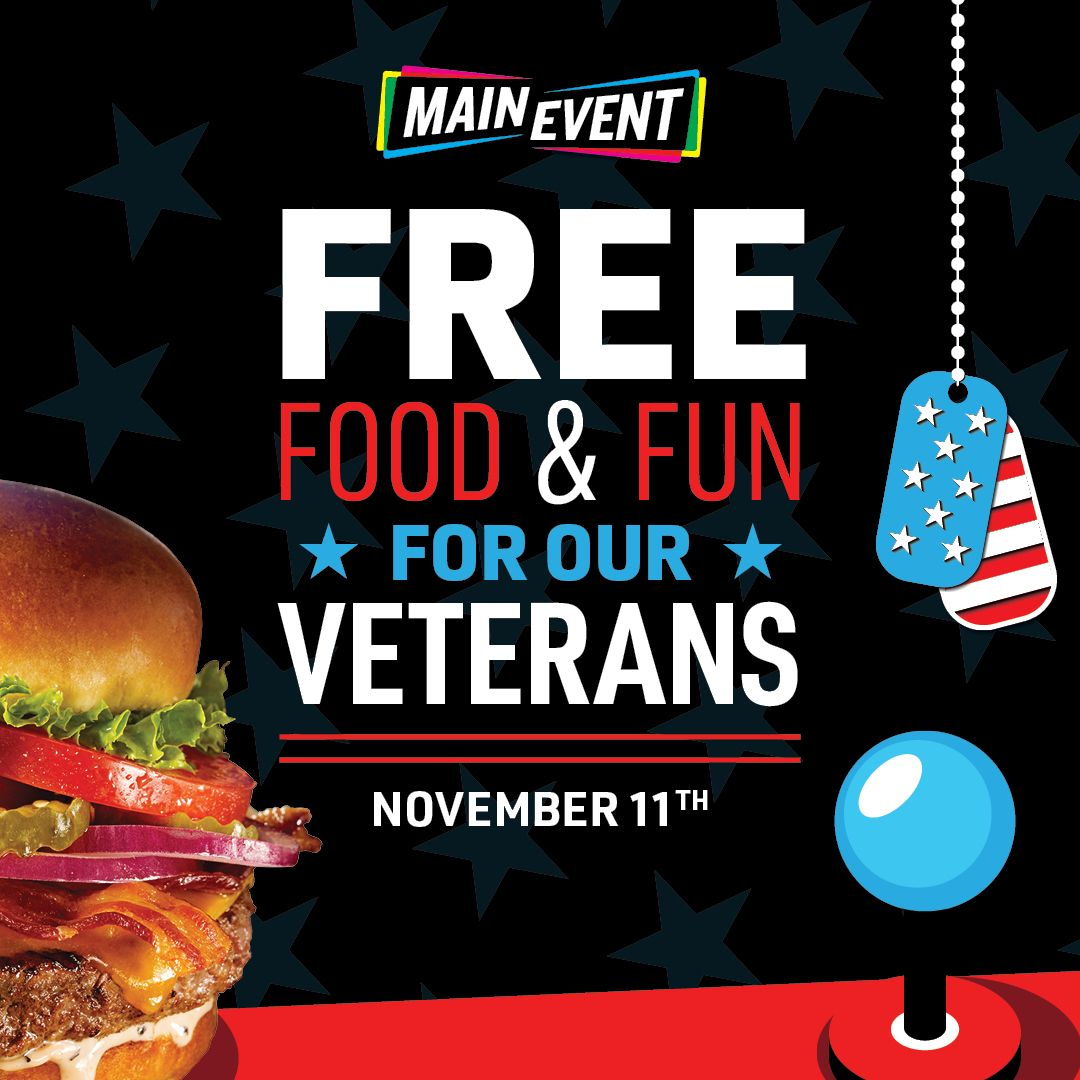 Main Event Salutes Nation's Heroes with Free Food and Fun All Day on Veterans Day