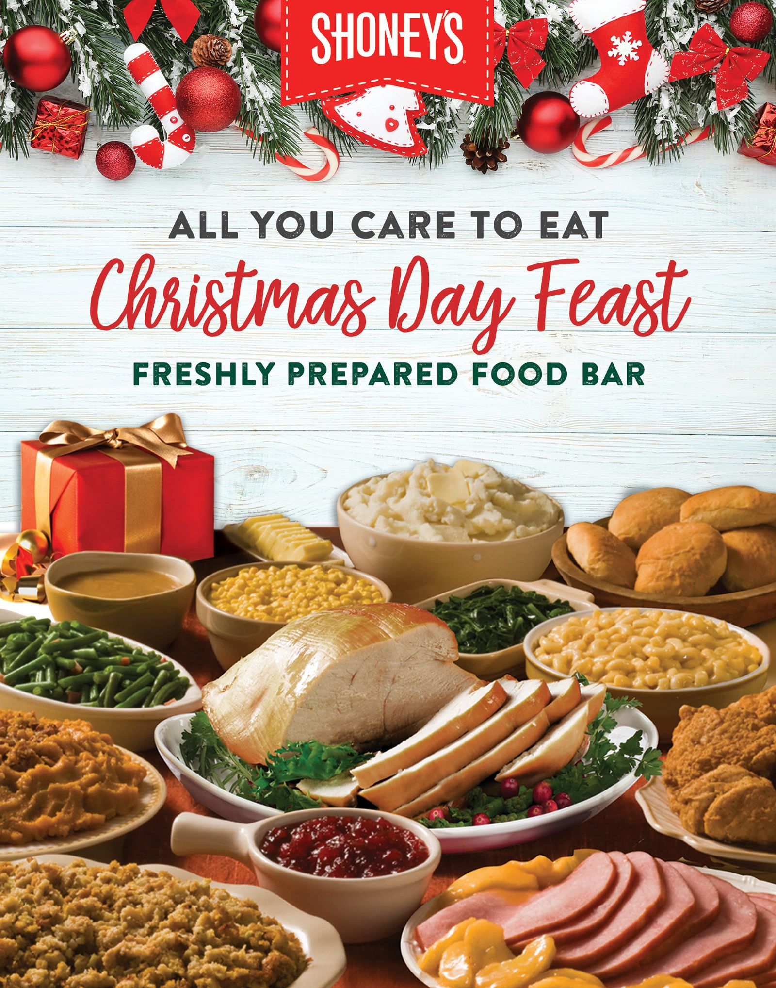 Shoney's Doors Will be Open for a Christmas Day Feast on Wednesday, December 25 and will Feature a Spectacular All You Care to Eat, Freshly Prepared Food Bar!
