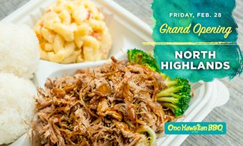 Sacramento Welcomes Ono Hawaiian BBQ's Second Location