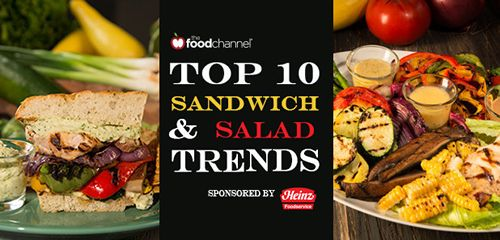 Foodchannel.com Announces Its Top Ten Sandwich And Salad Trends For 2015