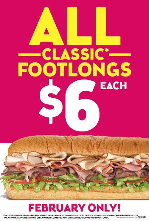 All SUBWAY Footlongs $6 Starting February 4th