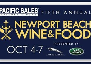 Acclaimed Newport Beach Wine & Food Festival Returning for Fifth Year October 4 – October 7, 2018, with Tickets on Sale Now
