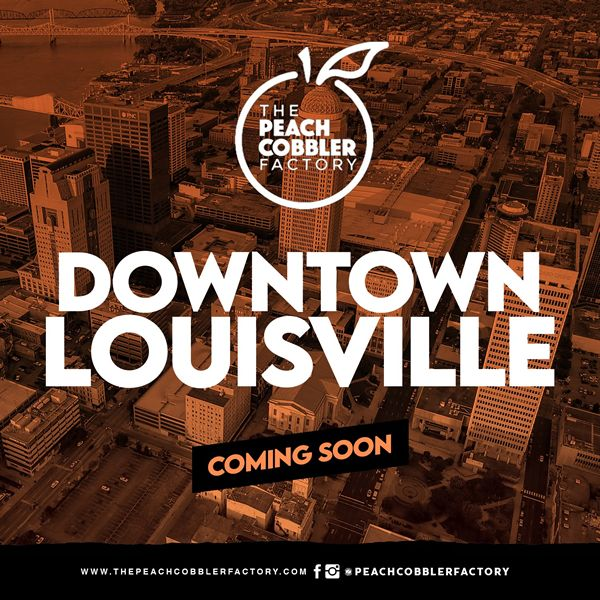 The Peach Cobbler Factory Making Big Moves With New Nashville & Louisville Corporate Stores