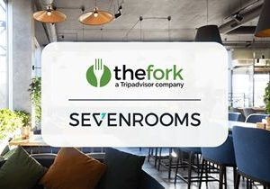 TheFork and SevenRooms Ink Multi-Year Strategic Partnership Deal Across Europe, the United Kingdom and Australia